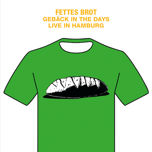 "FETTES BROT ""Gebäck in the Days – Live in Hamburg"""