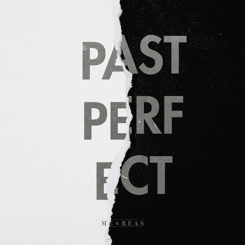 """ME & REAS """"Past Perfect"""""""