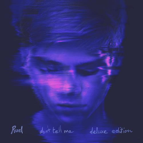 """Ruel """"Don't Tell Me"""""""