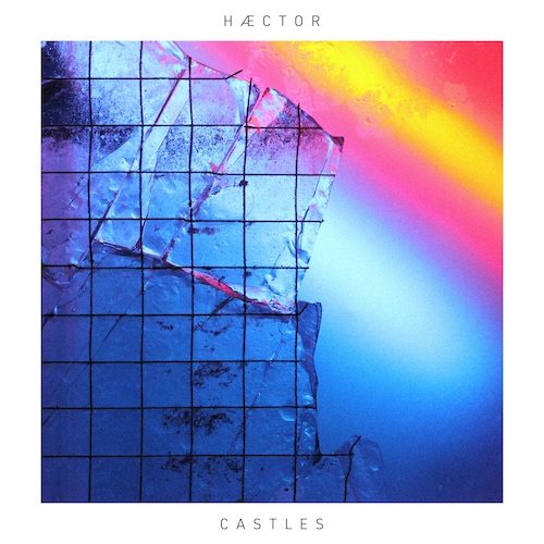 "HÆCTOR ""Castles"" (Single) VÖ: 24.08.21"
