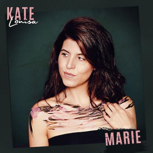 "KATE LOUISA ""Marie"" (Single) VÖ: 01.10.21"
